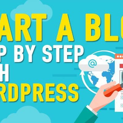 A Step-By-Step Guide To Start A WordPress Blog
