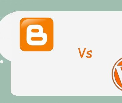 Blogger Vs. WordPress – Which One You Should Select for Blogging